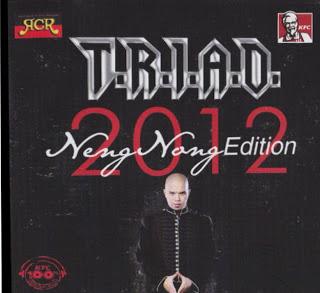 T.R.I.A.D - Neng Nong Edition (Album 2012)